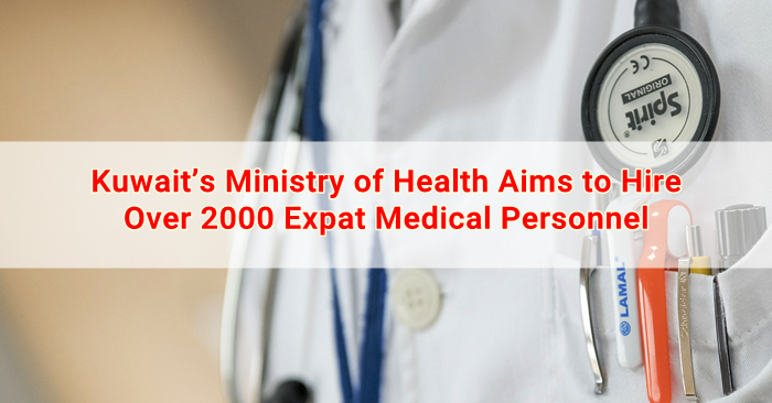 Kuwait's Ministry of Health Aims to Hire Over 2000 Expat Medical