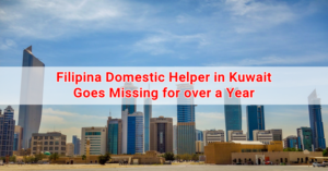 Filipina Domestic Helper in Kuwait Goes Missing for over a Year