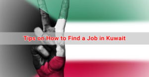 Tips on How to Find a Job in Kuwait