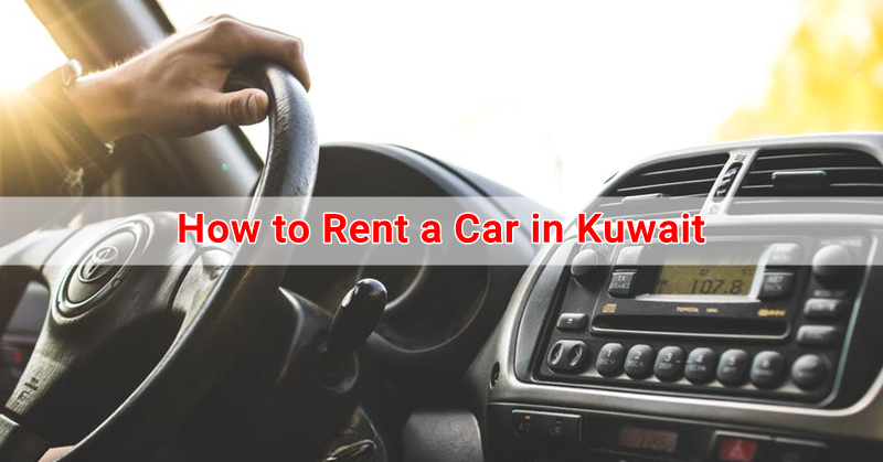How to Rent a Car in Kuwait